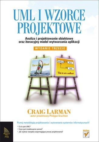 UML i wzorce projektowe. Analiza i projektowanie obiektowe oraz iteracyjny model wytwarzania aplikacji (Polska wersja - Polska Model