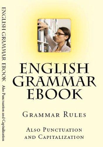 Capitalization Punctuation Rules - English Grammar, Punctuation and Capitalization