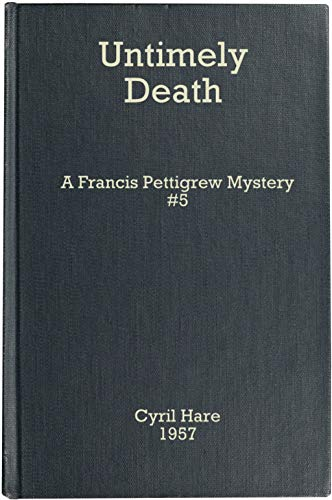 Untimely Death [He Should Have Died Hereafter] (Francis Pettigrew #5) -