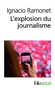 L'Explosion du journalisme : Des médias de masse à la masse de médias par Ramonet
