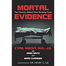 Mortal Evidence: The Forensics Behind Nine Shocking Cases (English Edition)