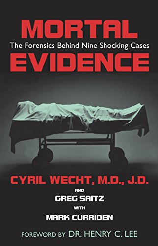 Mortal Evidence: The Forensics Behind Nine Shocking ()