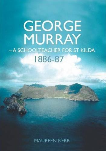 Download George Murray: A Schoolteacher for St Kilda, 1886-87 PDF