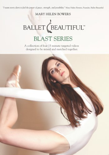 Ballet Beautiful Blast Series by Mary Helen Bowers