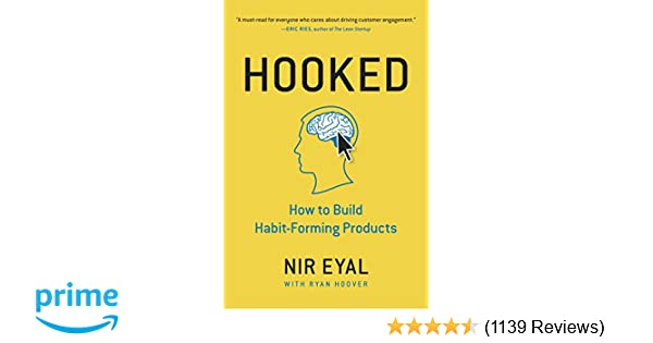 Hooked: How to Build Habit-Forming Products: Nir Eyal, Ryan