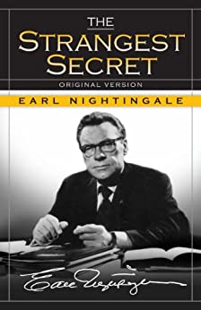 The Strangest Secret - Kindle edition by Earl Nightingale. Self ...