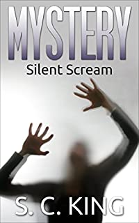 Mystery: Silent Scream by S. C. King ebook deal