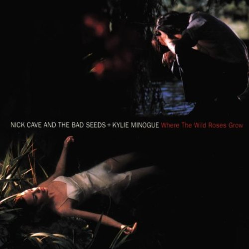 Nick Cave & The Bad Seeds + Kylie Minogue - Where The Wild Roses Grow - Mute - INT 826.669, Mute - CD MUTE - Rose Int