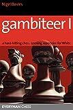 Gambiteer I: A Hard-hitting Chess Opening Repertoire For White (everyman Chess)-Nigel Davies