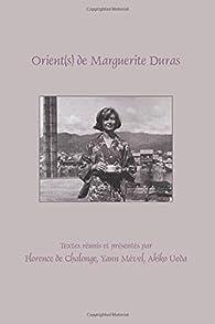 Orient(s) de Marguerite Duras par Florence de Chalonge