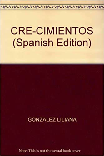 CRE-CIMIENTOS (Spanish Edition): GONZALEZ LILIANA: 9789875563360: Amazon.com: Books