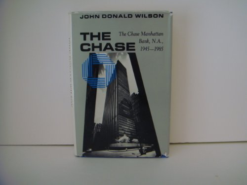 The Chase: The Chase Manhattan Bank, N.A., 1945-1985 Chase Manhattan Bank