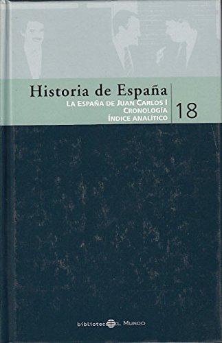 HISTORIA DE ESPAÑA 18 - LA ESPAÑA DE JUAN CARLOS I - CRONOLOGÍA - ÍNDICE ANALÍTICO: Amazon.es: Victoria Prego: Libros