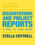 Dissertations and Project Reports: A Step by Step Guide (Palgrave Study Skills)