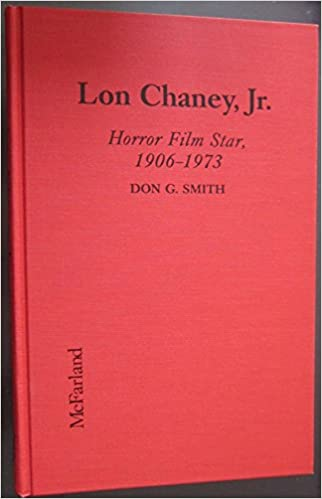 Lon Chaney, Jr  : Horror Film Star, 1906-1973 PDF - RipebarchaGq