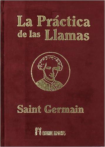LA PRACTICA DE LAS LLAMAS: SAINT-GERMAIN: 9788479104610 ...