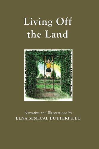 Download Living Off the Land: Color illustrations (My Times Remembered: Recollectons of a 1940s Childhood in Vermont) (Volume 5) pdf