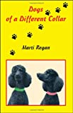 Dogs of a Different Collar, Marti Regan, 1425154581