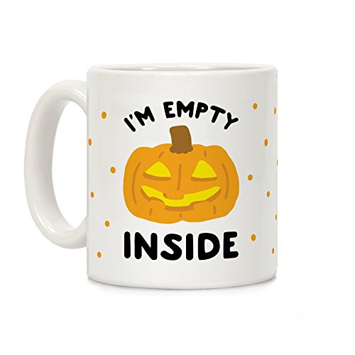 LookHUMAN I'm Empty Inside Pumpkin White 11 Ounce Ceramic Coffee Mug -
