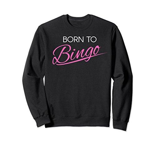 Unisex Born to Bingo Retro Sweatshirt for Bingo Player Medium Black (Black Born Sweatshirt)