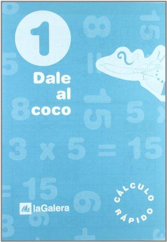Descargar Libro Dale Al Coco - Cuaderno De Cálculo Rápido 1 Vv.aa.