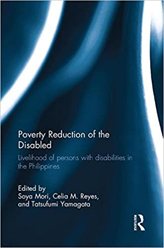 Poverty Reduction of the Disabled: Livelihood of persons with disabilities in the Philippines