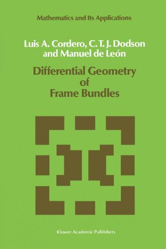 Differential Geometry of Frame Bundles (Mathematics and Its Applications)
