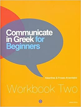 Communicate in Greek for Beginners, Workbook 2