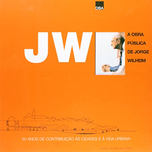 JW. A Obra Publica De Jorge Wilheim