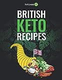 British Keto Recipes: Healthy and Declicious British Ketogenic Diet Recipes Cookbook