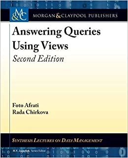 Buy Answering Queries Using Views: Second Edition (Synthesis