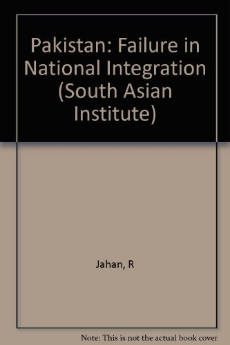 Pakistan: Failure in National Integration (South Asian Institute)