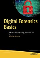 Digital Forensics Basics: A Practical Guide Using Windows OS Front Cover