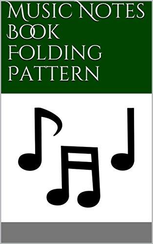 Music Notes Book Folding Pattern Gifts Folded Notes