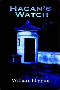 Book HAGAN'S WATCH by WILLIAM HIGGINS (2004-07-05)