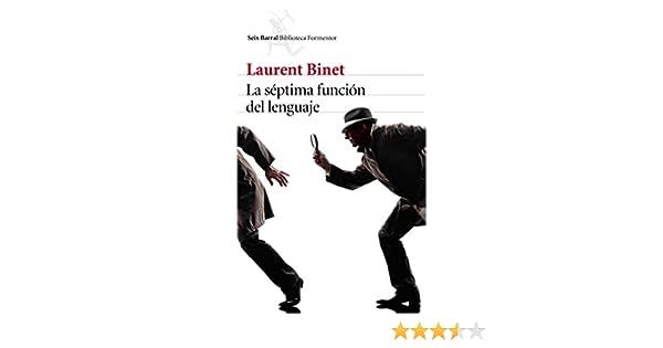 La s?ptima funci?n del lenguaje: Laurent Binet: 9788432229619: Amazon.com: Books