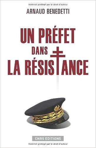 Un préfet dans la Résistance - Arnaud Benedetti sur Bookys