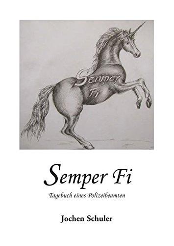 Semper Fi: Tagebuch eines Polizeibeamten