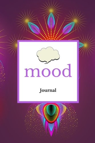 Mood Journal: Fireworks Cover | Monitor your mood, medication, anxiety levels & depression levels | Keep Healthy & on Track | Emotion Diary | 52 week Journal | 6 x 9