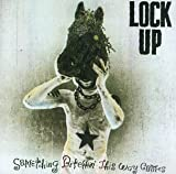 Something Bitchin This Way Comes by Lock Up (1997-05-27)