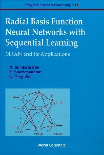 Radial Basis Function Neural Networks With Sequential Learning: Mran and Its Applications (Progress in Neural Processing