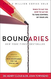 Boundaries Updated and Expanded Edition: When to Say Yes, How to Say No To Take Control of Your Life from Zondervan