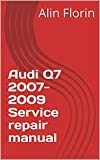 Audi Q7 2007-2009 Service repair manual