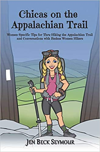 Ebooks Chicas On The Appalachian Trail: Women-specific Tips For Thru-hiking The Appalachian Trail And Conversations With Badass Women Hikers Descargar Epub