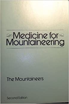 Book Medicine for Mountaineering 2nd edition by Wilkerson, James A (1983)