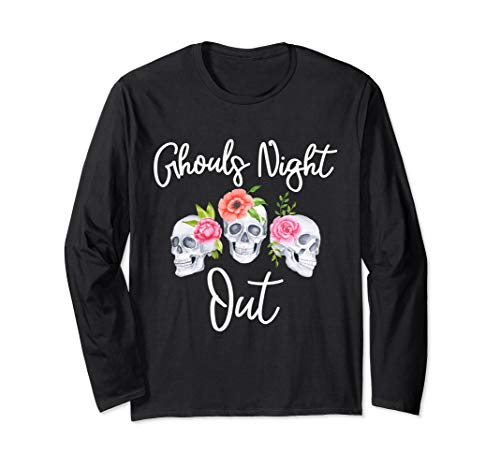 Ghouls Night Out Quote -Skull and Roses Long Sleeve