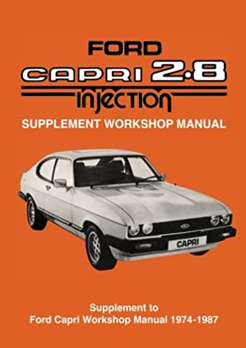 ford capri 2 8 injection supplement workshop manual official rh amazon co uk ford capri convertible workshop manual ford capri convertible workshop manual