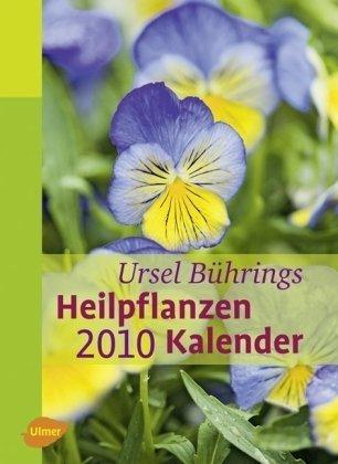 Ursel Bührings Heilpflanzenkalender 2010