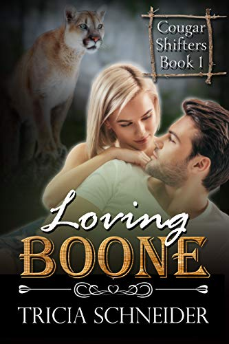 Loving Boone: A Cougar Shifter Paranormal Romance (Cougar Shifter Series Book 1) by [Schneider, Tricia]