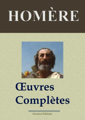 Homre : Oeuvres compltes et annexes (Nouvelle dition enrichie) (French Edition)